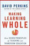 Making Learning Whole, David Perkins, 0470633719