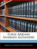 Flavii Arriani Anabasis Alexandri, Arrian and Arrian, 1145053718