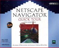 Netscape Navigator Quick Tour for Windows : Accessing and Navigating the Internet's World Wide Web, Kidder, Gayle and Harris, Stuart, 1566043719