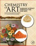 Chemistry of Art, Jaworek-Lopes, Christine and Morse, Christopher, 0123813719