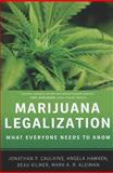 Marijuana Legalization : What Everyone Needs to Know, Caulkins, Jonathan P. and Kleiman, Mark A. R., 0199913714