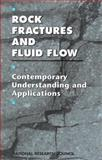Rock Fractures and Fluid Flow : Contemporary Understanding and Applications, Committee on Fracture Characterization and Fluid Flow and National Research Council, 0309103711