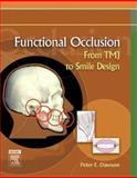 Functional Occlusion : From TMJ to Smile Design, Dawson, Peter E., 0323033717