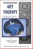 Re-Enchanting Art Therapy, Lynn Kapitan, 0398073716
