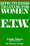 Effectiveness Training for Women, Linda Adams and Elinor Lenz, 039951371X