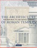 The Architecture of Roman Temples : The Republic to the Middle Empire, Stamper, John, 052172371X