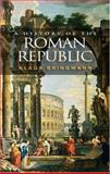 A History of the Roman Republic, Bringmann, Klaus, 0745633714