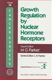 Growth Regulation by Nuclear Hormone Receptors, M. Parker, 0879693711