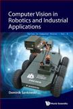 Computer Vision in Robotics and Industrial Applications, Dominik Sankowski, 9814583715