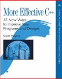 More Effective C++ : 35 New Ways to Improve Your Programs and Designs, Meyers, Scott, 020163371X