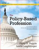 The Policy-Based Profession : An Introduction to Social Welfare Policy Analysis for Social Workers, Popple, Philip R. and Leighninger, Leslie, 0205763715
