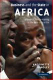 Business and the State in Africa : Economic Policy-Making in the Neo-Liberal Era, Handley, Antoinette, 0521713714