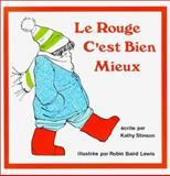 Le Rouge C'est Bien Mieux, Kathy Stinson, 0920303714