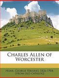 Charles Allen of Worcester, George F[risbi Hoar, 1149303719
