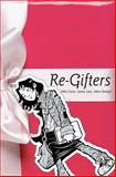 Re-Gifters, Mike Carey, 140120371X