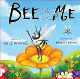 Bee and Me, Elle J. Mcguinness, 1449443710