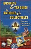 Business and Tax Guide for Antiques and Collectibles, John Kelly and Mary Kelly, 1574323717