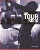 The Tour Book : How to Get Your Music on the Road, Reynolds, Andy, 1598633716