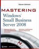 Mastering Microsoft Windows Small Business Server 2008, Steven Johnson, 0470503726