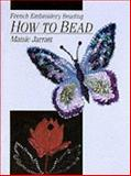 How to Bead, Maisie Jarratt, 0864173725