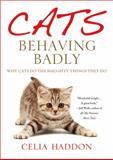 Cats Behaving Badly, Celia Haddon, 1250003725