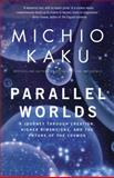 Parallel Worlds, Michio Kaku, 1400033721
