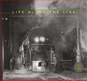 O. Winston Link: Life along the Line, Tony Reevy, 1419703722