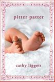 Pitter Patter, Cathy Liggett, 1477813721