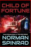 Child of Fortune, Norman Spinrad, 149044372X
