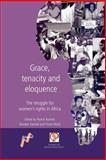 Grace, Tenacity and Eloquence : The Struggle for Women's Rights in Africa, , 0954563727