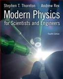 Modern Physics for Scientists and Engineers, Thornton, Stephen T. and Rex, Andrew, 1133103723