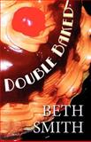 Double Baked, Beth Smith, 1462643728