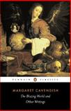 The Blazing World and Other Writings, Margaret Cavendish, 0140433724