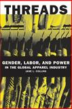 Threads : Gender, Labor, and Power in the Global Apparel Industry, Collins, Jane L., 0226113728