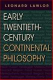 Early Twentieth-Century Continental Philosophy, Lawlor, Leonard, 0253223725