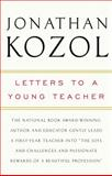 Letters to a Young Teacher, Jonathan Kozol, 0307393720