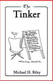The Tinker, Michael Riley, 0595183727