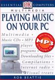 Playing Music on Your PC, Dorling Kindersley Publishing Staff and Rob Beattie, 0789463725