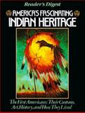 America's Fascinating Indian Heritage, Reader's Digest Editors, 0895773724