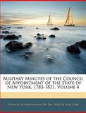 Military Minutes of the Council of Appointment of the State of New York, 1783-1821, , 1144223725