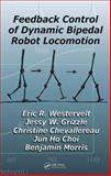 Feedback Control of Dynamic Bipedal Robot Locomotion, Westervelt, Eric R. and Grizzle, Jessy W., 1420053728