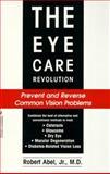 The Eye Care Revolution, Robert Abel, 1575663724