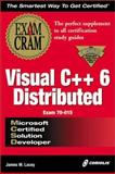 MCSD Visual C++6 Distributed : Exam Cram, Lacey, James, 1576103722