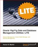 Oracle 10g/11g Data and Database Management Utilities, Hector R. Madrid, 1849683727