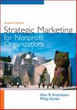 Strategic Marketing for Non-Profit Organizations, Kotler, Philip and Andreasen, Alan R., 013175372X
