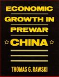 Economic Growth in Prewar China, Rawski, Thomas G., 0520063724