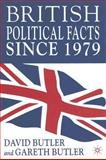 British Political Facts Since 1979, Butler, David and Butler, Gareth, 1403903727
