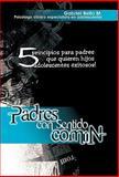 Padres con Sentido Común, Gabriel Bello M., 1463303726