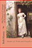 Mr Darcy's Cottage of Earthly Delights, Beth Massey, 1481813722