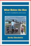 What Makes the Man, Darby Checketts, 1497443725